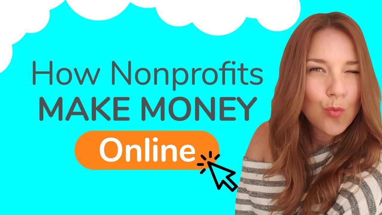 How nonprofits make money online. Learn how to bring in donations for your nonprofit.